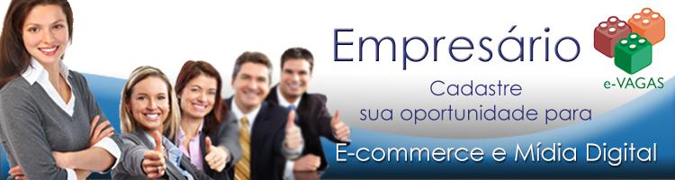 Empresario cadastre sua oportunidade em e-Commerce e Mídia Digital
